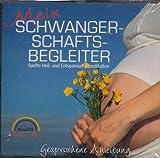 Mein Schwangerschafts - Begleiter (Sanfte Heil- und Entspannungsmeditation)