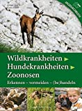 Wildkrankheiten > Hundekrankheiten > Zoonosen: Erkennen - vermeiden - (be)handeln