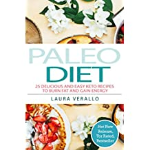Paleo Diet: 25 Delicious and Easy Keto Recipes To Burn Fat and Gain Energy (English Edition)