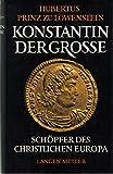 Konstantin der Gro?e. Sch?pfer des christlichen Europa