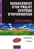 Management d'un projet système d'Information -8e éd. Principes, techniques, mise en oeuvre et outils
