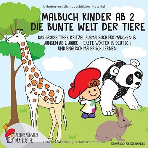 Malbuch Kinder ab 2: Die bunte Welt der Tiere - Das große Tiere Kritzel Ausmalbuch für Mädchen & Jungen ab 2 Jahre - Erste Wörter in Deutsch und Englisch malerisch lernen - Kinderbuch für Kleinkinder