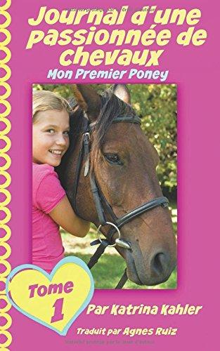 Journal d'une passionne de chevaux, mon premier poney (Tome 1)