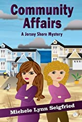 Community Affairs (Jersey Shore Mystery Series) (Volume 3) by Michele Lynn Seigfried (2015-01-21)
