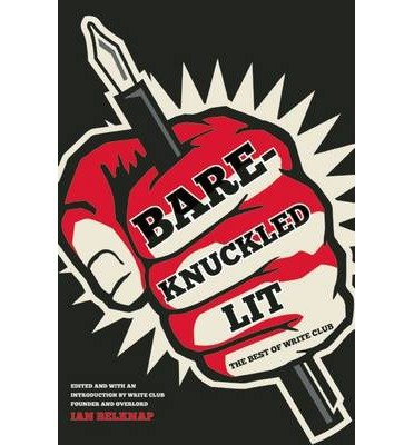 [(Bare-Knuckled Lit: The Best of Write Club)] [Author: Ian Belknap] published on (December, 2014)