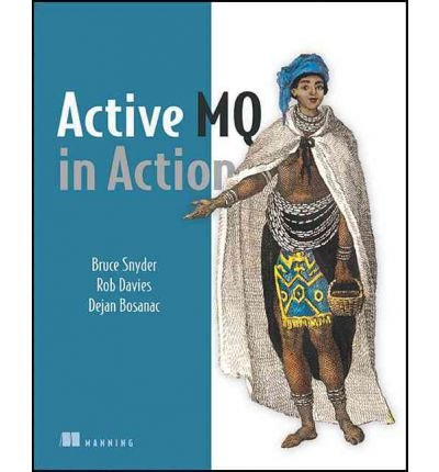 [(ActiveMQ in Action )] [Author: Bruce Snyder] [Apr-2011]