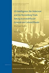 US Intelligence, the Holocaust and the Nuremberg Trials: Seeking Accountability for Genocide and Cultural Plunder (History of International Relations, Diplomacy, and Intelligence)
