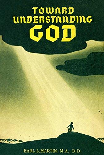 Toward Understanding God (English Edition)