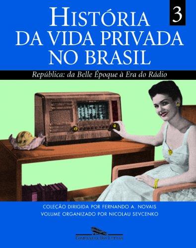 historia-da-vida-privada-no-brasil-republica-da-belle-epoque-a-era-do-radio-volume-3-em-portuguese-d