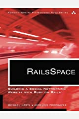 RailsSpace: Building a Social Networking Website with Ruby on Rails (Addison-Wesley Professional Ruby Series) by Michael Hartl (2007-07-30) Paperback