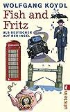 Fish and Fritz: Als Deutscher auf der Insel