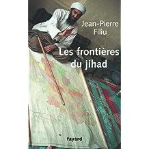 Les frontières du jihad (Essais) (French Edition)