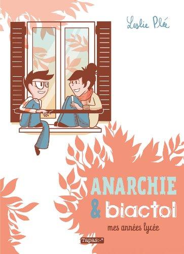 Anarchie et Biactol: Mes années lycée