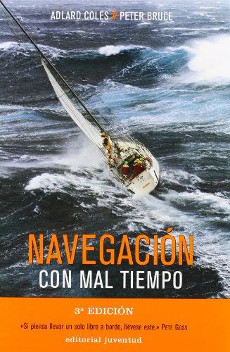 Navegacion con mal tiempo (TECNICOS) por Peter Bruce - Adlar Coles