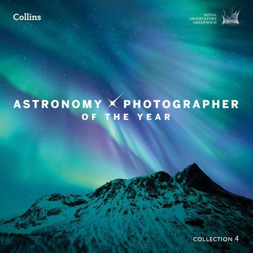 Astronomy Photographer of the Year: Collection 4 by Royal Observatory Greenwich (November 5, 2015) Hardcover