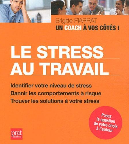 Le stress au travail par Brigitte Piarrat