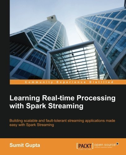 Learning Real Time processing with Spark Streaming by Sumit Gupta (2015-10-01)