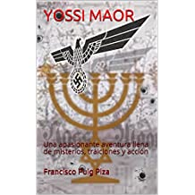 YOSSI MAOR: Una apasionante aventura llena de misterios, traiciones y acción (Spanish Edition)