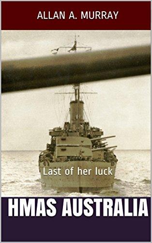 HMAS Australia: Last of her luck (Men and Ships at War Book 5) (English Edition) - Hobart Bay