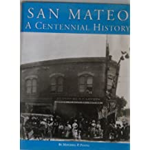 San Mateo: A Centennial History by Mitchell P. Postel (1994-08-30)