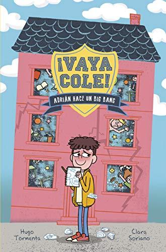 Vaya Cole. Adrián hace un Big Bang (Libro 1) (Literatura Infantil ...