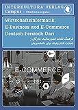Studienwörterbuch für E-Business und E-Commerce: Deutsch-Persisch Dari / Persisch Dari-Deutsch (Deutsch-Persisch Dari Studienwörterbuch für Studium, Band 13)