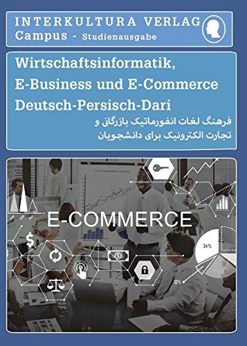 Studienwörterbuch für E-Business und E-Commerce: Deutsch-Persisch / Persisch-Deutsch (Deutsch-Persisch Dari Studienwörterbuch für Studium)
