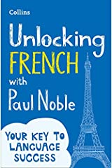 Unlocking French with Paul Noble: Your key to language success with the bestselling language coach Paperback