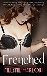Frenched (Volume 1) by Melanie Harlow (2014-03-24)
