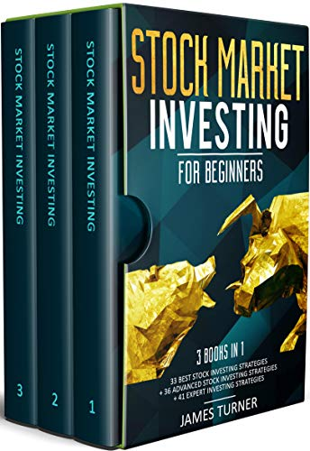 Stock Market Investing for Beginners: 3 Books in 1:  33 Best Stock Investing Strategies + 36 Advanced Stock Investing Strategies + 41 Expert Investing Expert Strategies (English Edition)