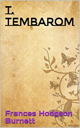 T. Tembarom (English Edition) eBook: Frances Hodgson Burnett ...