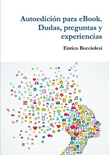 Autoedición para eBook. Dudas, preguntas y experiencias