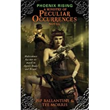 Phoenix Rising: A Ministry of Peculiar Occurrences Novel (English Edition)