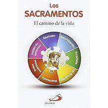 Loa sacramentos: El camino de la vida