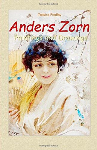Anders Zorn:  Paintings and Drawings: Volume 19 (Paintings & Drawings)