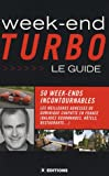 Week-end Turbo : Le guide