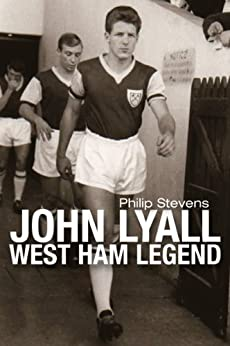 John Lyall West Ham Legend by [Stevens, Philip]