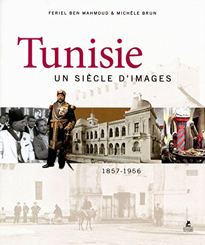 Tunisie, un sicle d'images