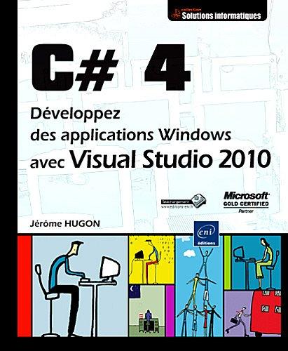 C# 4 - Développez des applications Windows avec Visual Studio 2010