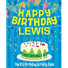 Happy Birthday Lewis - The Big Birthday Activity Book: (Personalized Children's Activity Book)