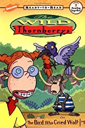 The Bird Who Cried Wolf (Wild Thornberry's Ready-To-Read) by Kitty Richards (2000-05-06)