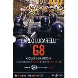 G8. Cronaca di una battaglia. Con DVD