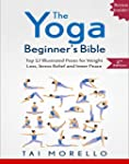 Yoga: The Yoga Beginner's Bible: Top...