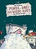 Minus Drei und die wilde Lucy - Das Große Dunkel (Die Minus Drei und die wilde Lucy-Reihe, Band 3)