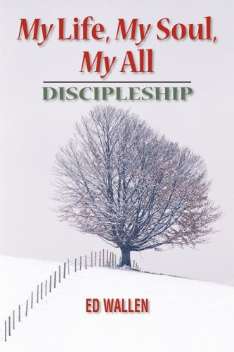 My Life, My Soul, My All: Discipleship