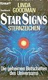 Star Signs - Sternzeichen. Die geheimen Botschaften des Universums - Linda Goodman