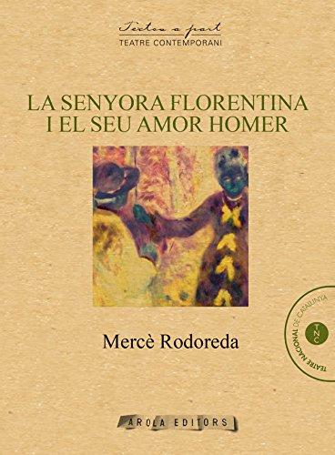La senyora Florentina i el seu amor Homer (Textos a part) por Mercè Rodoreda