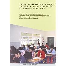 La implantación de la L.O.G.S.E. en los centros de educación secundaria de Sevilla. (Serie Ciencias de la Educación)