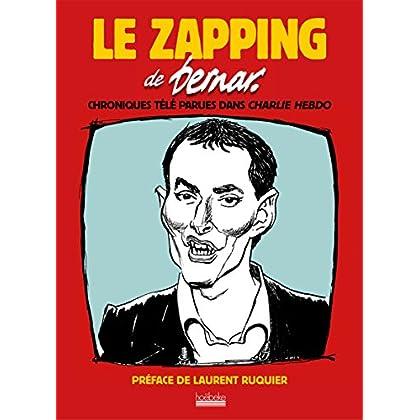 Le zapping de Bernar: Chroniques télé parues dans «Charlie hebdo»