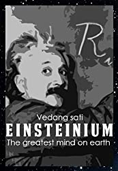 Einsteinium: The greatest mind on earth (English Edition)